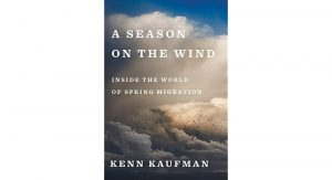 Authors! Series presents Kenn Kaufman's A Season on the Wind: Inside the World of Spring Migration.